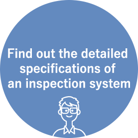Find out the detailed specifications of an inspection system